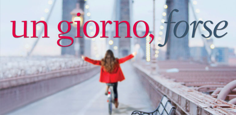Un giorno forse (someday, someday maybe)