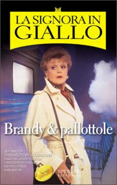 La Signora in Giallo - Brandy & pallottole