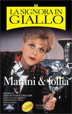 La Signora in Giallo - Martini & follia