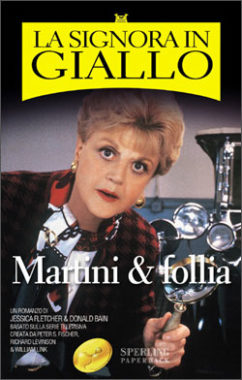 La Signora in Giallo - Martini & follia