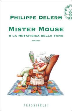 Mister Mouse o la metafisica della tana