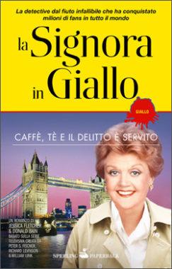 La signora in giallo - Caffè, tè e il delitto è servito
