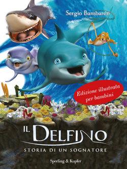 Il delfino storia di un sognatore edizione illustrata per bambini