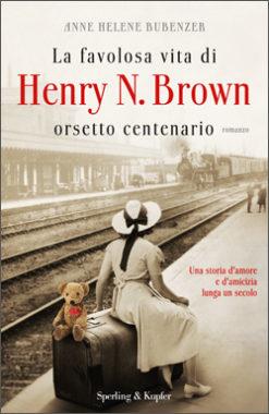 La favolosa vita di Henry N. Brown orsetto centenario