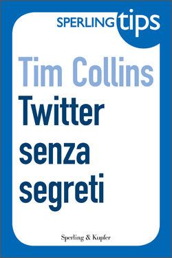 Twitter senza segreti - Sperling Tips