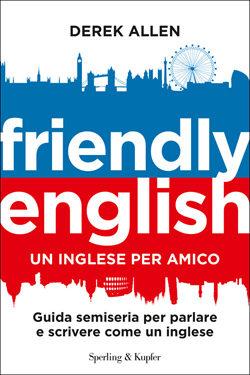 Friendly english. Un inglese per amico