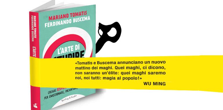 Come creare esperienze magiche: ce lo dice Mariano Tomatis