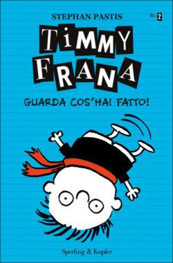 Timmy Frana guarda cos'hai fatto!