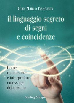 Il linguaggio segreto di segni e coincidenze