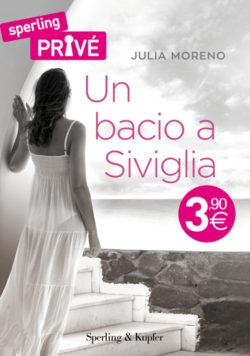 Un bacio a Siviglia - Sperling privé