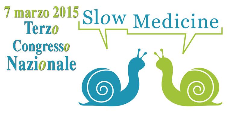 Terzo Congresso Nazionale di Slow Medicine 7 marzo 2015
