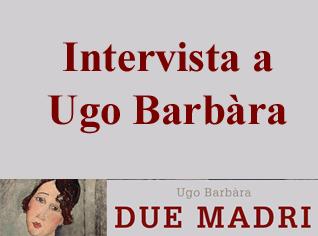 Intervista a Ugo Barbàra sul suo nuovo romanzo