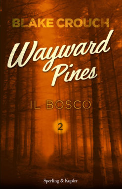 Wayward Pines 2 Il bosco
