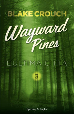 Wayward Pines 3 L'ultima città