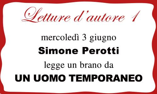 Letture d'autore: Simone Perotti legge brani da UN UOMO TEMPORANEO