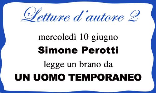 Letture d'autore 2: Simone Perotti legge brani da UN UOMO TEMPORANEO