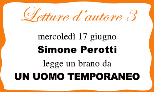 Letture d'autore 3: Simone Perotti legge un brano da UN UOMO TEMPORANEO