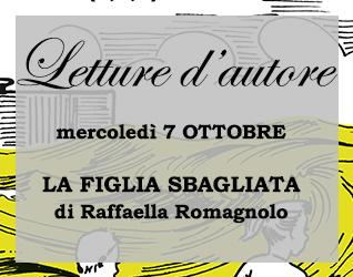 Letture d'autore #3: Raffaella Romagnolo legge LA FIGLIA SBAGLIATA