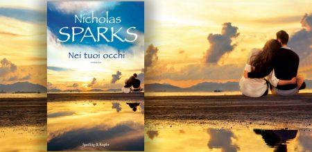 Nei tuoi occhi - il nuovo romanzo di Nicholas Sparks