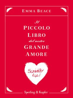 Il piccolo libro del nostro grande amore