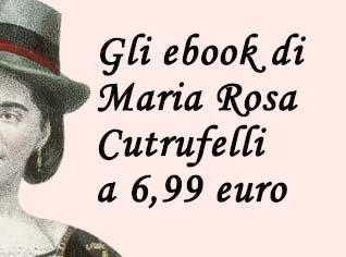 In ebook i romanzi di Maria Rosa Cutrufelli