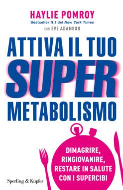 Attiva il tuo Supermetabolismo