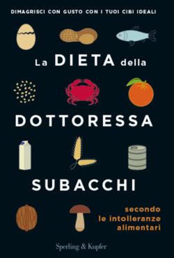 La dieta della dottoressa Subacchi secondo le intolleranze alimentari