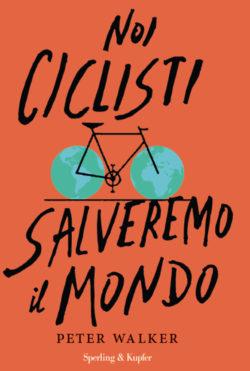 Noi ciclisti salveremo il mondo
