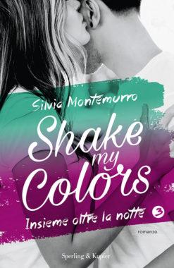 Shake my colors 3 insieme oltre la notte