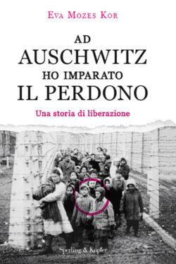Ad Auschwitz ho imparato il perdono