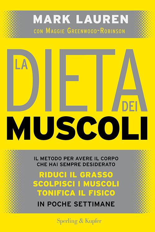 La dieta dei muscoli - Sperling & Kupfer Editore