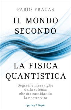 Il mondo secondo la fisica quantistica
