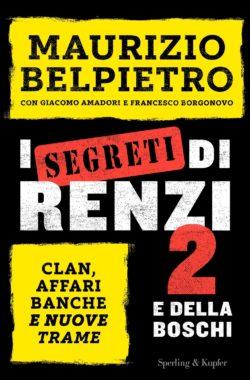 I segreti di Renzi 2 e della Boschi
