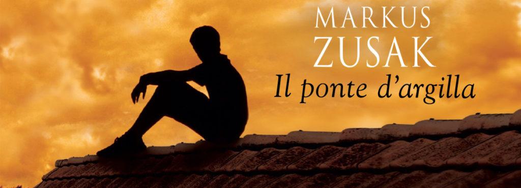 Markus Zusak - Il ponte d'argilla