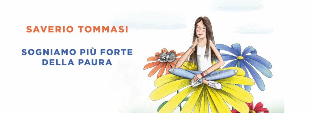 SAVERIO TOMMASI - Sogniamo più forte della paura