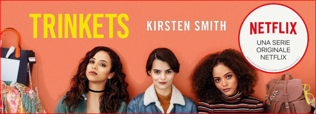 TRINKETS di Kirsten Smith