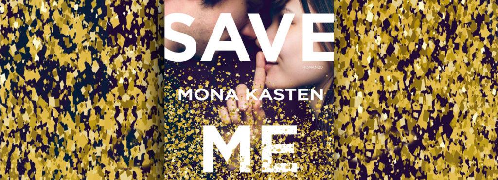 Save Me, di Mona Kasten