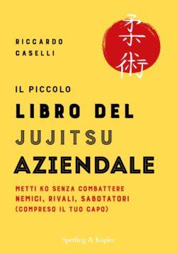 Il piccolo libro del jujitsu aziendale