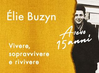 Elie Buzyn, Avevo 15 anni