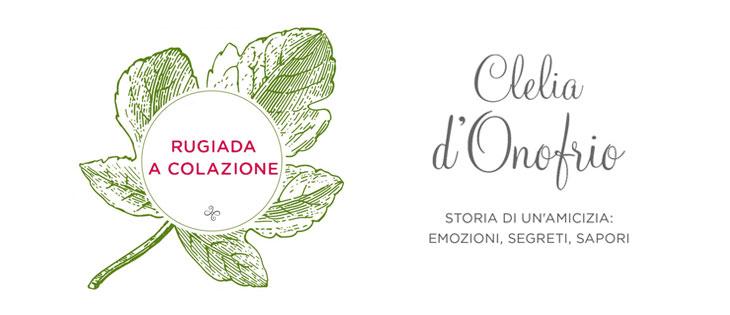 Clelia d'Onofrio, il sapore di una donna fuori dal comune