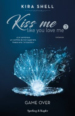 KISS ME LIKE YOU LOVE ME 3 vol 3 - Game Over (versione italiana)