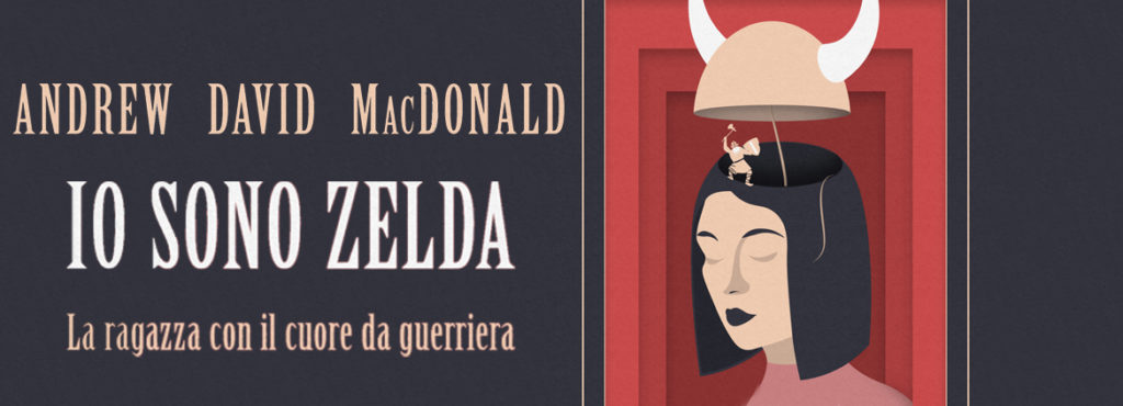 IO SONO ZELDA di ANDREW DAVID MACDONALD