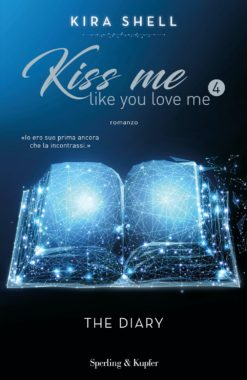 KISS ME LIKE YOU LOVE ME 4 - THE DIARY