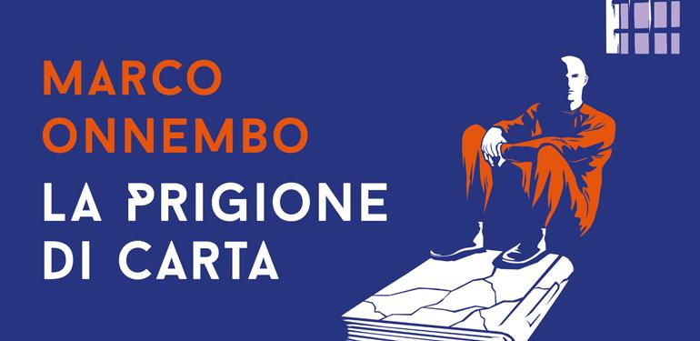 Marco Onnembo racconta La prigione di carta