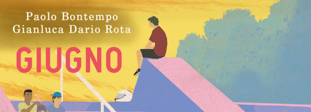 GIUGNO di PAOLO BONTEMPO, GIANLUCA DARIO ROTA