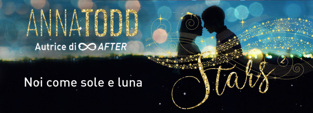 STARS 2 NOI COME SOLE E LUNA di ANNA TODD