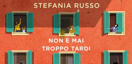 Stefania Russo - Non è mai troppo tardi