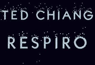 Christian Pastore racconta Respiro di Ted Chiang