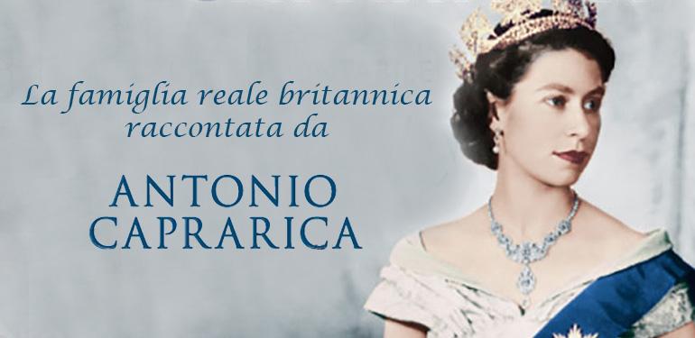 La famiglia reale britannica raccontata nei libri di Antonio Caprarica