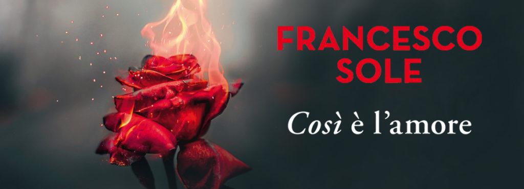 Così è l'amore - Francesco Sole